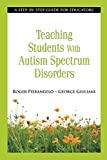 img - for Teaching Students with Autism Spectrum Disorders: A Step-by-Step Guide for Educators book / textbook / text book