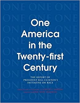One America in the 21st Century: The Report of President Bill Clintons Initiative on Race