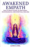 Awakened Empath: The Ultimate Guide to