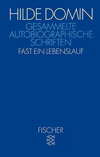 Gesammelte autobiographische Schriften: Fast ein Lebenslauf