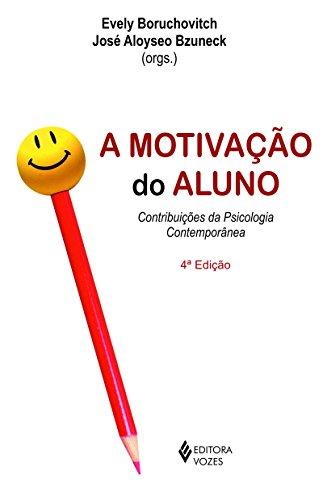 A Motivação do Aluno: Contribuições da Psicologia Contemporânea