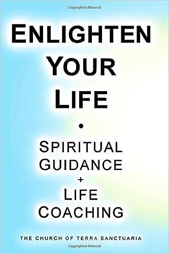 Enlighten Your Life: Spiritual Guidance + Life Coaching: The ...