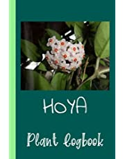 Hoya Succulent Gardening Plant Logbook: Organize Your Gardening As Garden Expert for Avid Gardeners, Flowers, Vegetable Growing, Plants Profiles   Garden Accessories   6 x 9 in 120 pages