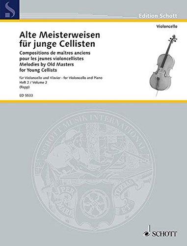 Alte Meisterweisen für junge Cellisten: Band 2. Violoncello und Klavier. (Edition Schott)