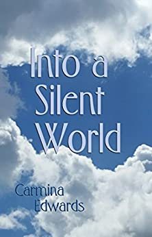 Into a Silent World (World Cracked Open Book 2) by [Edwards, Carmina]