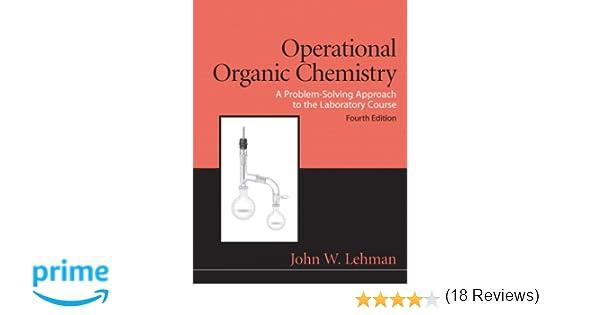 com operational organic chemistry th edition com operational organic chemistry 4th edition 9780136000921 john w lehman books