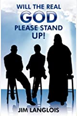 Will the Real God Please Stand Up? by Langlois, Jim (2011) Paperback Paperback