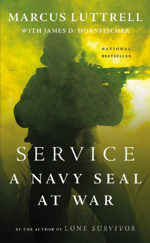Service by Marcus Luttrell and James D. Hornfischer