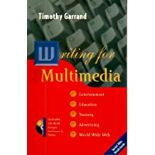 Writing for Multimedia: Entertainment, Education, Training, Advertising, and the World Wide Web