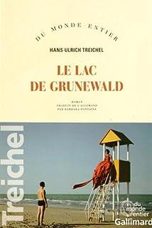 Le lac de Grunewald : roman, Treichel, Hans-Ulrich