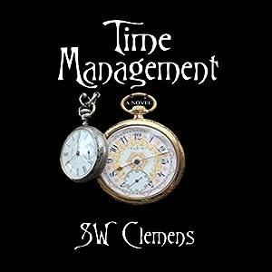 Time Management: A Novel Audiobook