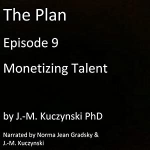 The Plan Episode 9: Monetizing Talent Audiobook