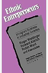 Ethnic Entrepreneurs: Immigrant Business in Industrial Societies Paperback