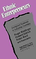 Ethnic Entrepreneurs: Immigrant Business in Industrial Societies