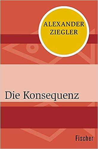 Alexander Ziegler: Die Konsequenz; schwule Werke alphabetisch nach Titeln