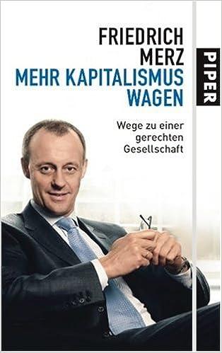 mehr kapitalismus wagen wege zu einer gerechten gesellschaft amazonde friedrich merz bcher - Wolfgang Schuble Lebenslauf