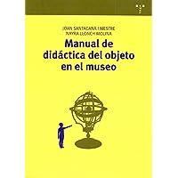 Manual de didáctica del objeto en el museo: