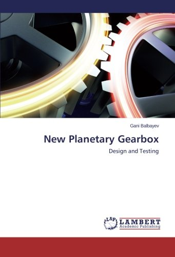 New Planetary Gearbox: Design and Testing ()