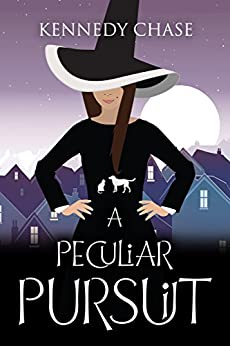 A Peculiar Pursuit: A Witch Cozy Mystery (Witches of Hemlock Cove Book 9) by [Chase, Kennedy]