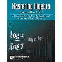 Mastering Algebra - Intermediate Level (Hamilton Education Guides Book 3)
