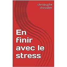 En finir avec le stress (French Edition)