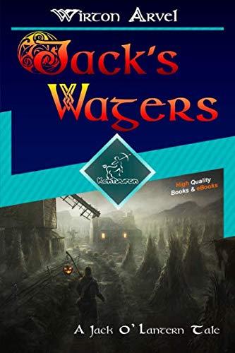Jack's Wagers (A Jack O' Lantern Tale): A Jack O' Lantern Tale for Halloween & Samhain