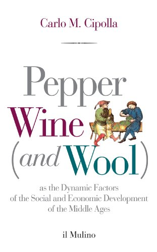 Pepper Wool - Pepper, Wine (and Wool): As the Dynamic Factors of the Social and Economic Development of the Middle Ages (Intersezioni)