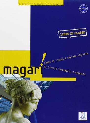 Magari. Livello B1-C1. Libro De Classe por Giuli de, A.