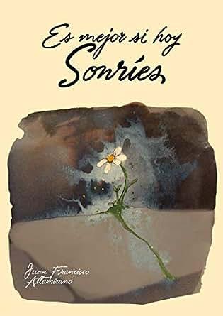 Es mejor si hoy sonríes (Spanish Edition) - Kindle edition ...