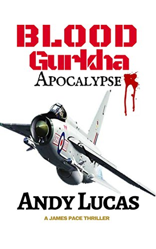 BLOOD GURKHA: Apocalypse (James Pace novels Book 6)