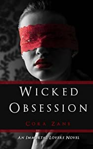 Wicked Obsession: An Immortal Lovers Novel by Cora Zane (2014-07-25)
