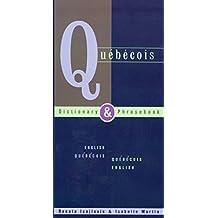 Quebecois-English/English-Quebecois Dictionary & Phrasebook