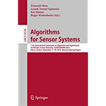 Algorithms for Sensor Systems: 11th International Symposium on Algorithms and Experiments for Wireless Sensor Networks, ALGOSENSORS 2015, Patras, Greece, ... Papers (Lecture Notes in Computer Science)