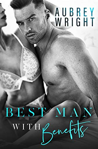 99¢ - Best Man with Benefits