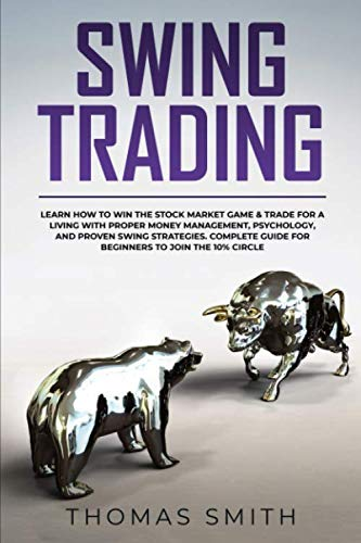 41RgwDi0v4L - Swing Trading: Learn How to Win the Stock Market Game & Trade for a Living with proper Money Management, Psychology, and proven Swing Strategies. Complete Guide for Beginners to join the 10% Circle