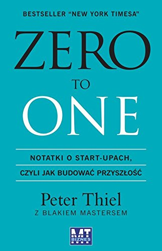 Zero to one por Peter Thiel