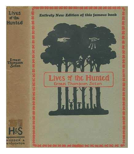 Lives of the hunted : containing a true account of the doings of five quadrupeds & three birds, and, in elucidation of the same, over 200 drawings / by Ernest Thompson Seton