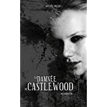 Castlewood, 2 : La Damnée de Castlewood (French Edition)
