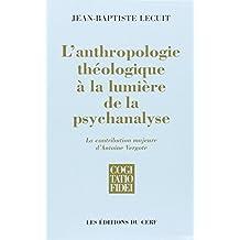 L'anthropologie theologique a la lumiere de la psychanalyse
