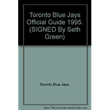 Toronto Blue Jays Official Guide 1995. (SIGNED By Seth Green)
