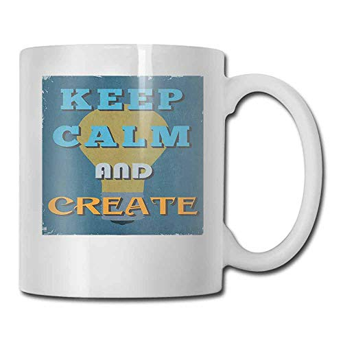 - Keep Calm Coffee Cup Vintage Motivational Quote Be Creative Poster Design Coming Up with New Ideas Tea Bag Multicolor 11oz