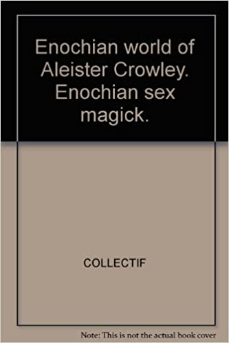 Aleister crowley enochian enochian magick sex world