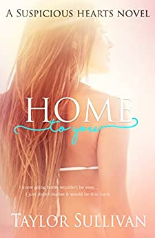Home to You (Suspicious Hearts Book 1) by [Sullivan, Taylor]