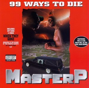 - 99 Ways to Die by Master P (1995-06-06)
