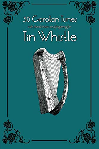 30 Carolan Tunes with sheet music and fingering for Tin Whistle (Whistle for Kids) (Volume 8)