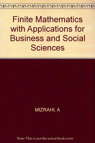 Finite Mathematics with Applications for Business and Social Sciences