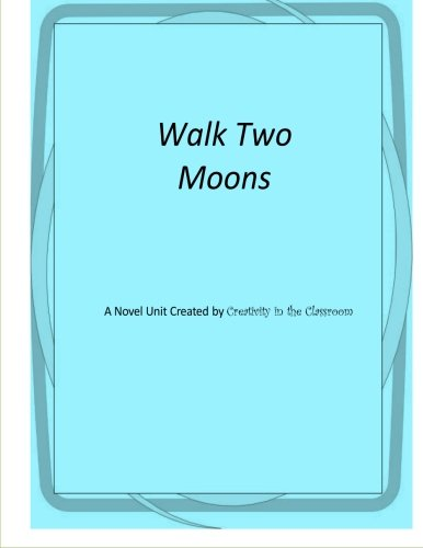 Walk Two Moons: A Novel Unit Created by Creativity in the Classroom pdf epub