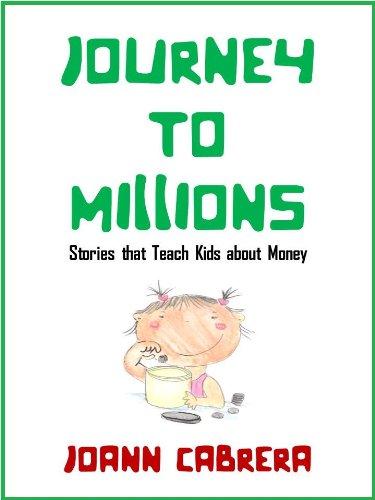 JOURNEY TO MILLIONS (stories that teach kids about money) - Preschool Books About Money