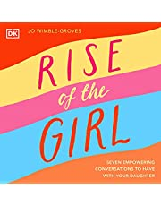 Rise of the Girl: Seven Empowering Conversations to Have with Your Daughter