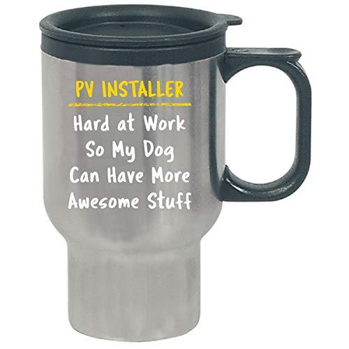 Pv Installer Hard At Work Dog Lover Sarcasm Funny Solar Gift - Travel Mug by Sierra Goods